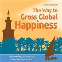 The Way to Gross Global Happiness: About Ubuntu, Inclusive and Value-Driven Organisations