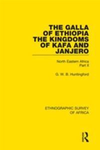 Galla of Ethiopia; The Kingdoms of Kafa and Janjero
