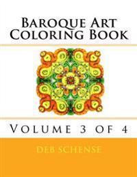 Baroque Art Coloring Book Volume 3 of 4