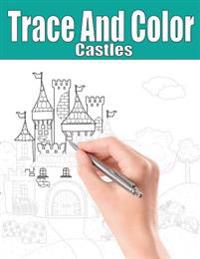 Trace and Color: Castles: Adult Activity Book