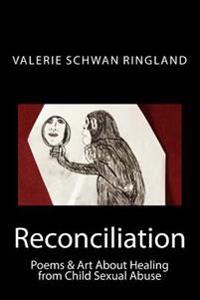 Reconciliation: Poetry & Art to Heal from Sexual Violence