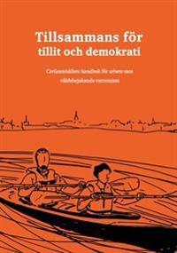 Tillsammans för tillit och demokrati : civilsamhällets handbok för arbete mot våldsbejakande extremism