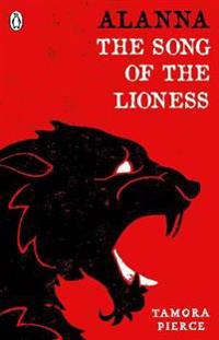 Alanna: the song of the lioness - song of the lioness & in the hand of the