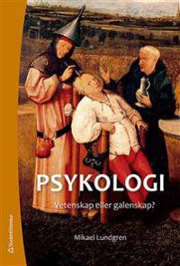 Psykologi : vetenskap eller galenskap? (Elevpaket Bok + digital produkt)