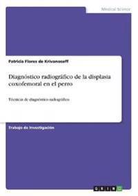 Diagnostico Radiografico de la Displasia Coxofemoral En El Perro