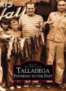 Talladega:: Pathways to the Past