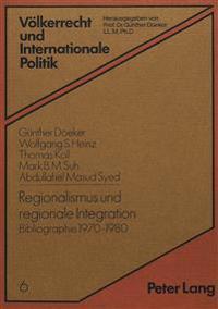 Regionalismus Und Regionale Integration: Bibliographie 1970-1980: Afrika, Karibik, Lateinamerika, Suedostasien