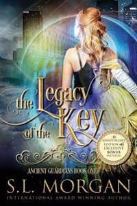 The Legacy of the Key Anniversary Edition: Ancient Guardians Book 1