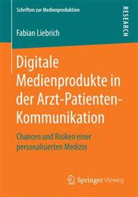 Digitale Medienprodukte in Der Arzt-patienten-kommunikation