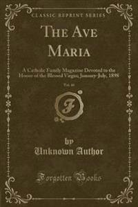 The Ave Maria, Vol. 46