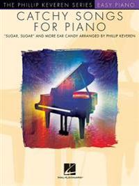 Catchy Songs for Piano: Arr. Phillip Keveren the Phillip Keveren Series Easy Piano