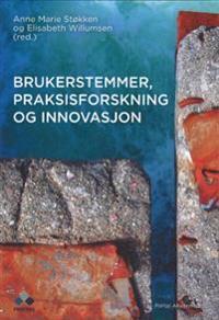 Brukerstemmer, praksisforskning og innovasjon