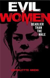 Evil Women: Deadlier Than the Male