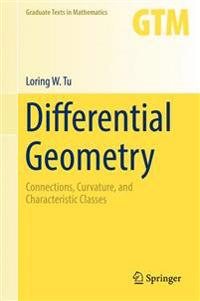 Differential geometry - connections, curvature, and characteristic classes