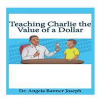 Teaching Charlie the Value of a Dollar