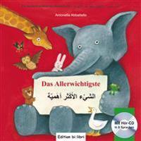 Das Allerwichtigste. Kinderbuch Deutsch-Arabisch mit Audio-CD und Ausklappseiten