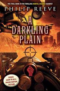 A Darkling Plain (Mortal Engines #4)