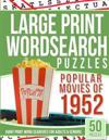 Large Print Wordsearches Puzzles Popular Movies of 1952: Giant Print Word Searches for Adults & Seniors