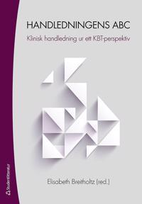 Handledningens ABC - Klinisk handledning ur ett KBT-perspektiv