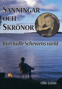 Sanningar och skrönor : från Kalle Schewens värld