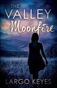 The Valley of Moonfire