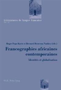 Francographies Africaines Contemporaines: Identites Et Globalisation