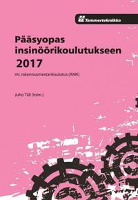 Pääsyopas insinöörikoulutukseen 2017