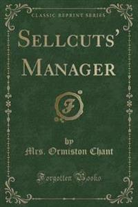 Sellcuts' Manager (Classic Reprint)