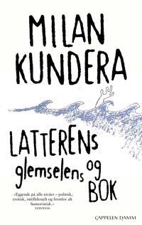 Latterens og glemselens bok - Milan Kundera | Ridgeroadrun.org