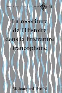 La Reécriture De l'Hhistoire Dans La Littérature Francophone