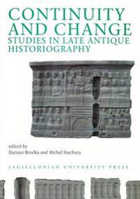 Continuity and Change: Studies in the Late Antique Historiography