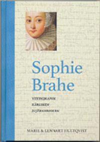 Sophie Brahe : vetenskapen, kärleken, stjärnbrodern