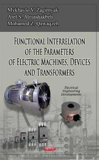 Functional Interrelation of the Parameters of Electric Machines, Devices and Transformers