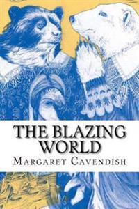 The Blazing World(world's Classics)