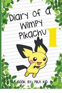 Pokemon: Diary of a Wimpy Pikachu 1: Legend of the Pokemon Shamans (Unofficial Pokemon Book) (Pokemon Diaries, Pokemon Go, Poke