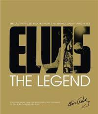Elvis: The Legend: The Authorized Book from the Graceland(r) Archives