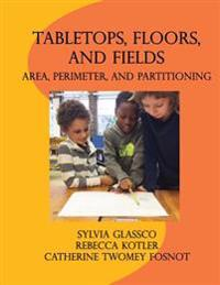 Tabletops, Floors, and Fields: Area, Perimeter, and Partitioning