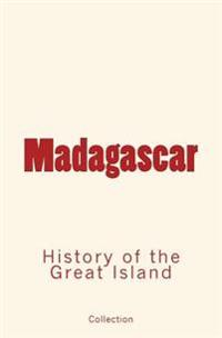 Madagascar: History of the Great Island