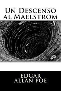 Un Descenso Al Maelstrom (Spanish Edition)