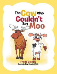 The Cow Who Couldn't Say Moo