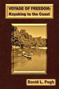 Voyage of Freedom: Kayaking to the Coast