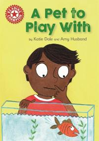 Reading champion: a pet to play with - independent reading red 2