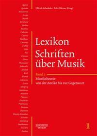 Lexikon Schriften Uber Musik: Band 1: Musiktheorie Von Der Antike Bis Zur Gegenwart