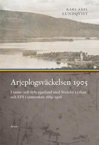 Arjeplogsväckelsen 1905 : I same- och nybyggarland