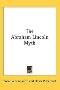 The Abraham Lincoln Myth