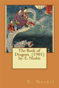 The Book of Dragons (1901) by: E. Nesbit