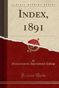 Index, 1891 (Classic Reprint)
