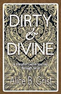 Dirty & Divine