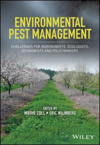 Environmental Pest Management: Challenges for Agronomists, Ecologists, Economists and Policymakers