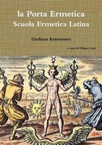 la Porta Ermetica - Scuola Ermetica Latina